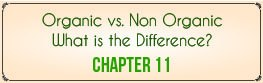 Chapter 11: Organic vs. Non-Organic — What is the Difference?