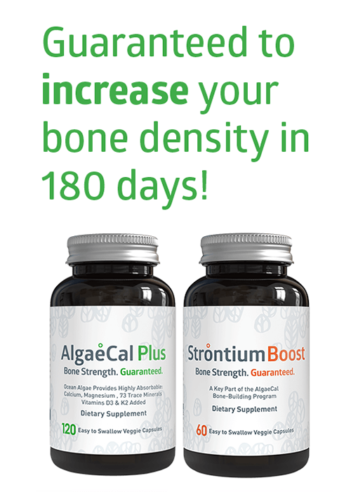 Guaranteed to increase your bone density in 180 days!